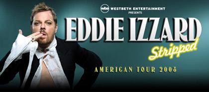 Eddie Izzard Stripped poster with Eddie in a provocative pose as usual.