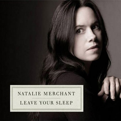 Natalie Merchant Leave Your Sleep