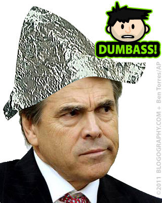 Rick Perry Puts on his Tinfoil Hat! DUMBASS!