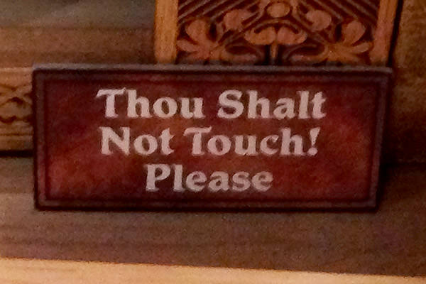 Thou Shalt Not Touch! Please!